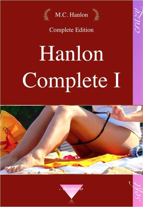 Hanlon Complete I - Heisse Geschichten