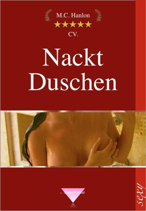 Nackt Duschen - Erotik Stories