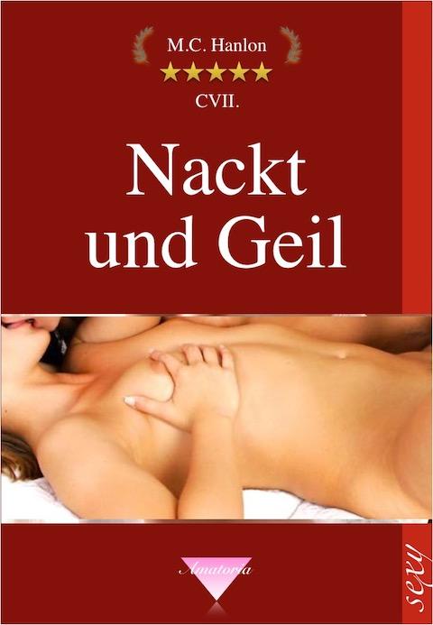 Band 107 Nackt-und-Geil - Heisse Geschichten